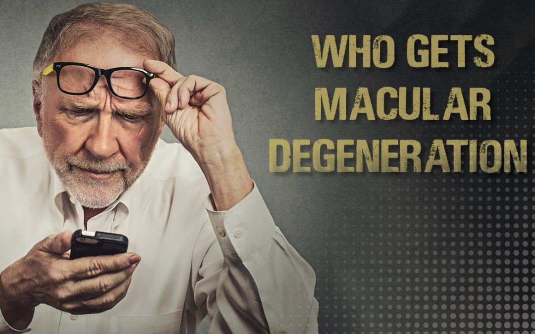 Who Gets Macular Degeneration?